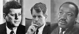 These three men made a difference.    Then, all three were assassinated.  What did they have in common otherwise? -- They were liberal, civil rights activists, RFK and MLK, Jr.  believed in unarmed peace and unconditional love. JFK's heart lead him in the same direction.  Had he lived, had all three lived, what would be different now?  Perhaps a lot in the . . . most meaningful of ways.