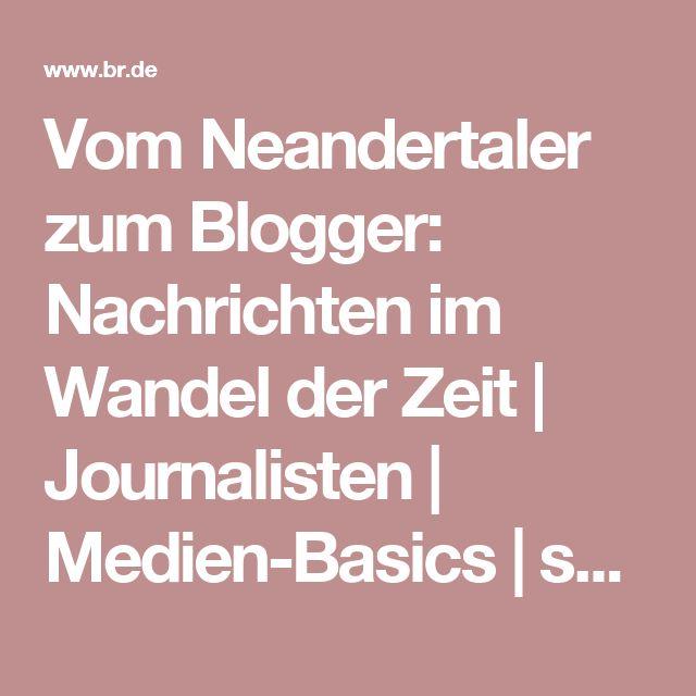 Vom Neandertaler zum Blogger: Nachrichten im Wandel der Zeit   Journalisten   Medien-Basics   so geht MEDIEN