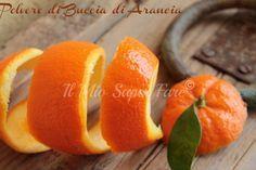 Polvere di buccia di arancia |Buccia di arancia essiccata: come sfruttare questa risorsa naturale aromatica e profumata per la cucina e per la casa. E' oro!