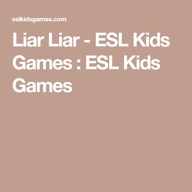 Liar Liar - ESL Kids Games : ESL Kids Games