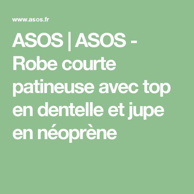 ASOS | ASOS - Robe courte patineuse avec top en dentelle et jupe en néoprène
