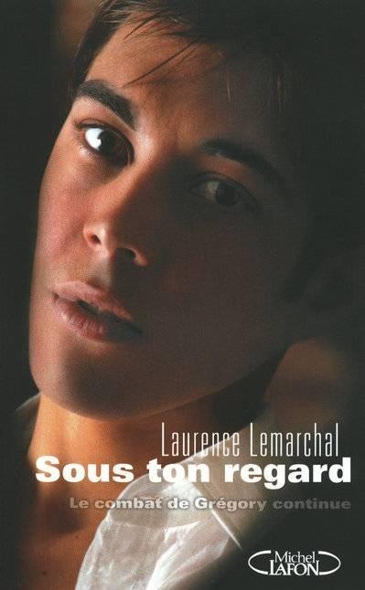 Laurence Lemarchal - Sous ton regard. Date de publication: 29 octobre 2009