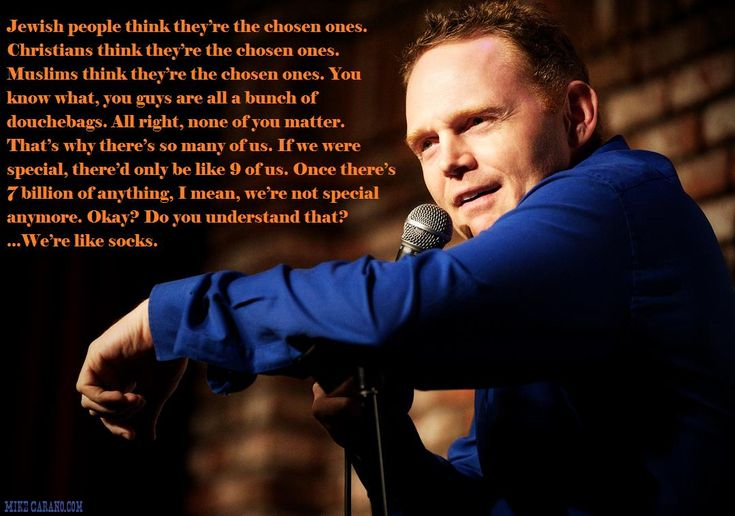 Bill burr - you aren't special