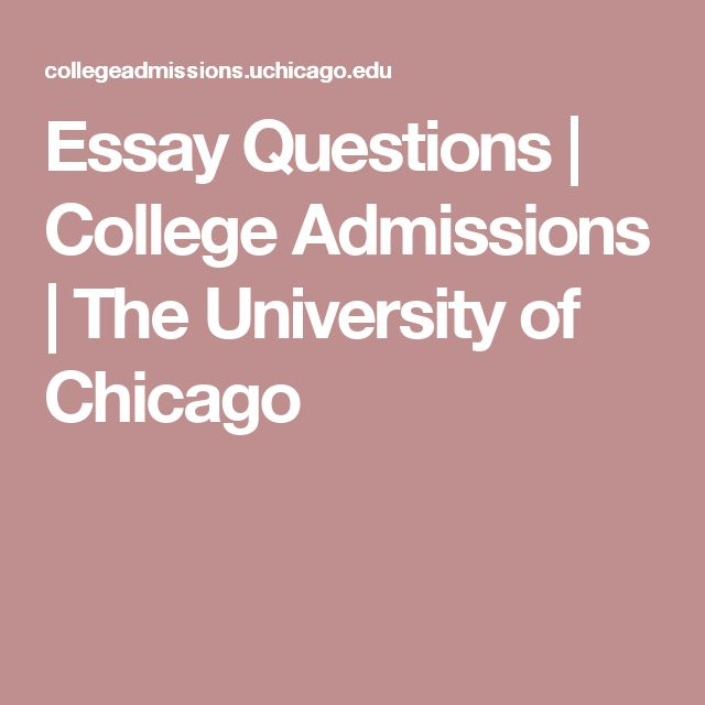 Essay Questions | College Admissions | The University of Chicago