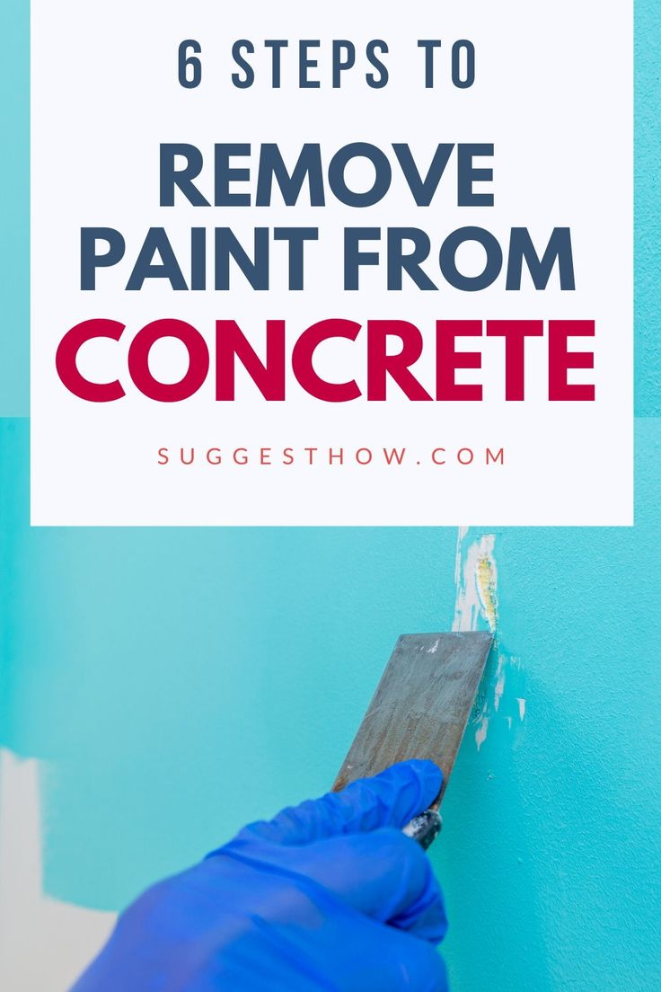 How to remove paint from concrete 6 easy steps in 2020