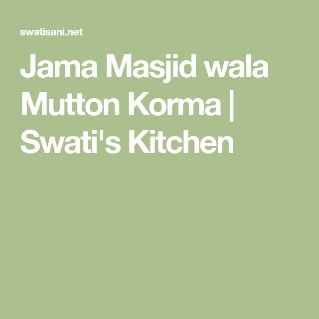 Jama Masjid wala Mutton Korma | Swati's Kitchen