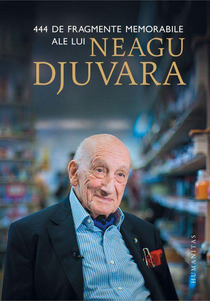 """Volumul """"444 de fragmente memorabile ale lui Neagu Djuvara"""" a fost cea mai furată carte din Librăriile Humanitas în 2017, urmată de """"Întoarcere în secolul 21"""", de Ioana Pârvulescu, """"Maseurul Citeste"""