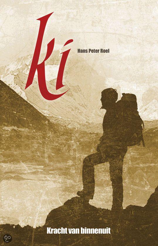 Ki; de kracht van binnenuit - Hans Peter Roel / Baarnse schrijver $15.95 (euro's) Ook te koop bij Bibliotheken Eemland