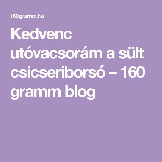 Kedvenc utóvacsorám a sült csicseriborsó – 160 gramm blog