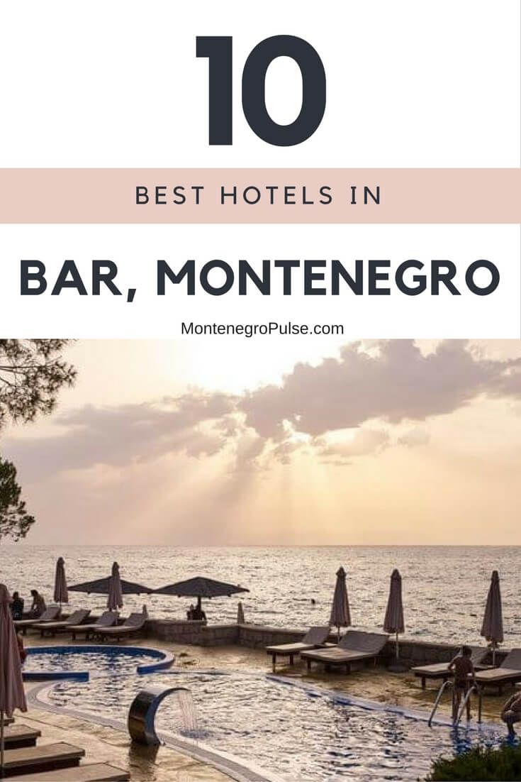 Top 10 Hotels in Bar, Montenegro. Step off the beaten path and discover romantic hideaways, luxe resorts and centre of the fun hotels on the Bar Riviera in Montenegro.