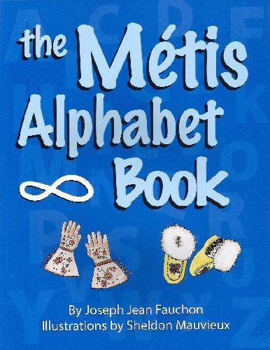 the Metis Alphabet Book by Josheph Jean Fauchon