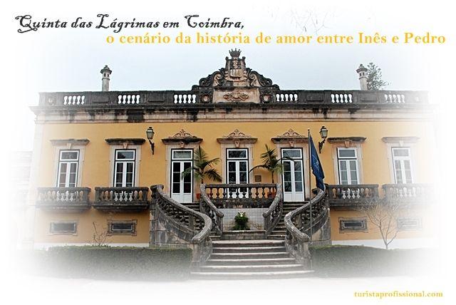 Quinta das Lágrimas em Coimbra: o cenário da história de amor entre Inês e Pedro