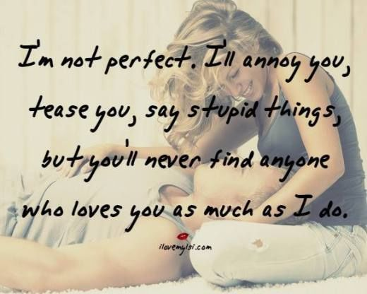 I Am Not Perfect But No One Will Love You As Much As Me