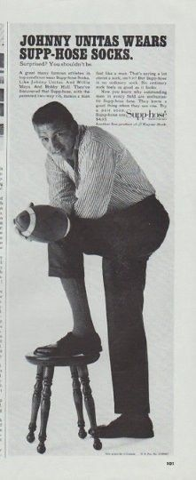 """Description: 1965 SUPP-HOSE SOCKS vintage magazine advertisement """"Johnny Unitas"""" -- Johnny Unitas wears Supp-hose Socks. Surprised? You shouldn't be. A great many famous athletes in top condition wear Supp-hose Socks. Like Johnny Unitas. And Willie Mays. And Bobby Hull ... Another fine product of Kayser-Roth -- Size: The dimensions of the half-page advertisement are approximately 5.25 inches x 13.5 inches (13.25 cm x 34.25 cm). Condition: This original vintage half-page advertisement is in…"""