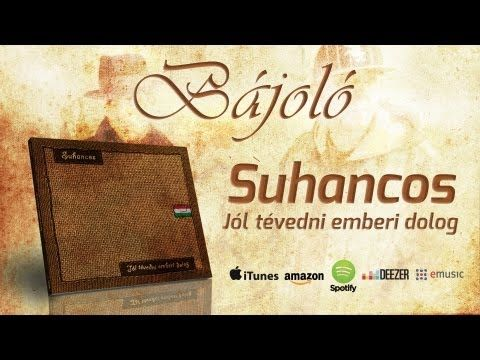 Suhancos - Bájoló (2008) - YouTube