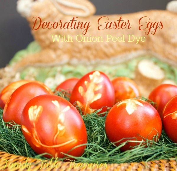 Decorating Easter Eggs {With Onion Peel Dye} {Celebrating Our Heritage Series} - Family Table Treasures
