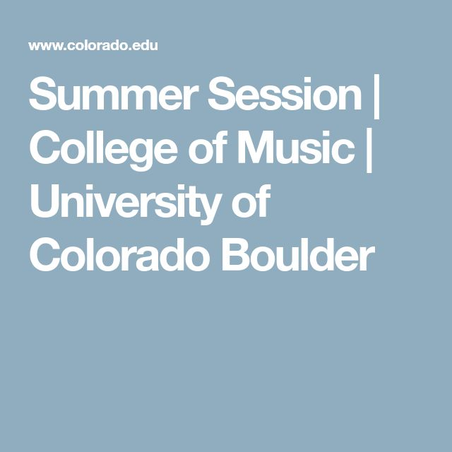 Summer Session | College of Music | University of Colorado Boulder