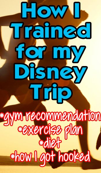 How I got in shape for Disney. You can, too! Hahahahhaha