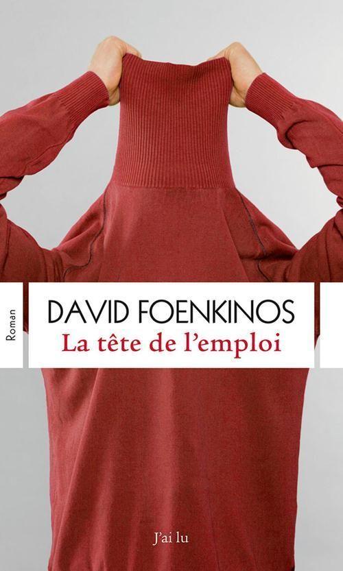 La tête de l'emploi - David Foenkinos - Ed. J'ai lu, en version numérique, 9.99€ sur www.page2ebooks.com