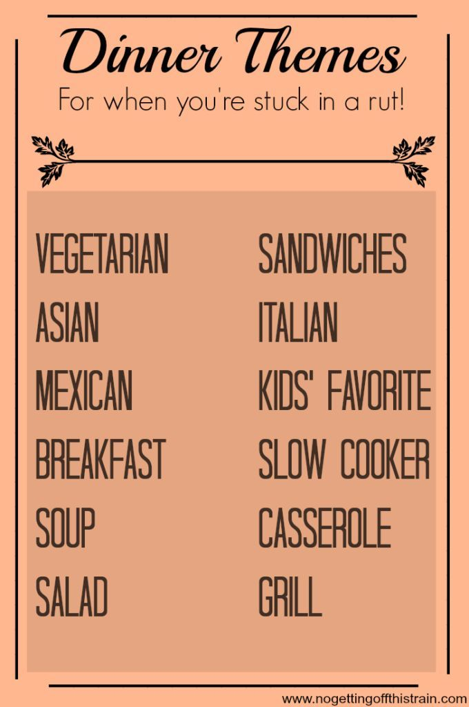 Can't figure out what to make for dinner? Here are creative dinner themes so you'll never be bored with meal planning!