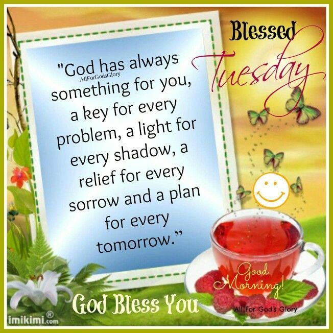 Blessed Tuesday Good Morning Quotes Tuesday Quotes Good Morning