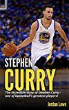 Free Kindle Book -   Stephen Curry: The incredible story of Stephen Curry - one of basketball's greatest players!