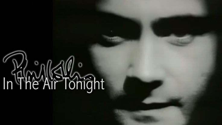 Phil Collins - In The Air Tonight (Official Video). This is still one of the most badass songs of all time~