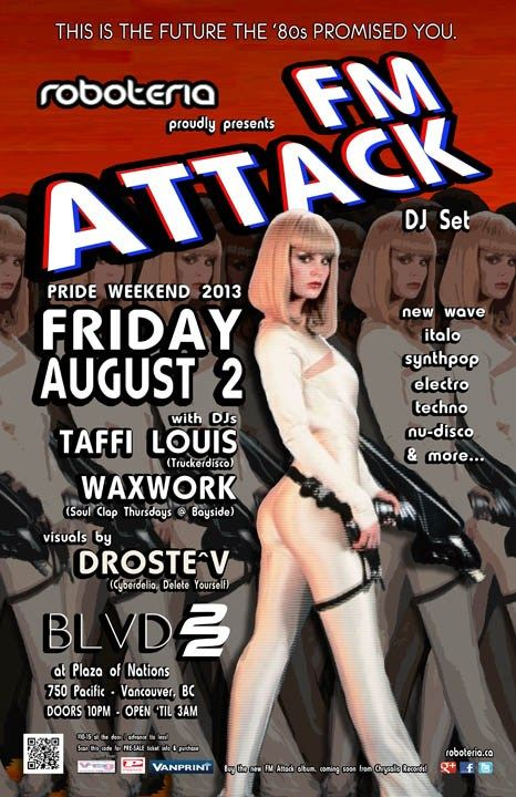 """""""it's what the future used to sound like"""" ROBOTERIA  Friday, August 2nd, 2013 ROBOTERIA is proud to present a special DJ set from Chrysalis recording artist FM ATTACK at BLVD 22 (Plaza of Nations - 750 Pacific Blvd.) 10pm-3am"""