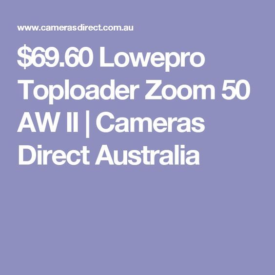 $69.60 Lowepro Toploader Zoom 50 AW II | Cameras Direct Australia: