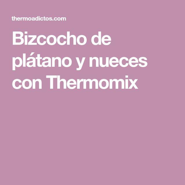 Bizcocho de plátano y nueces con Thermomix