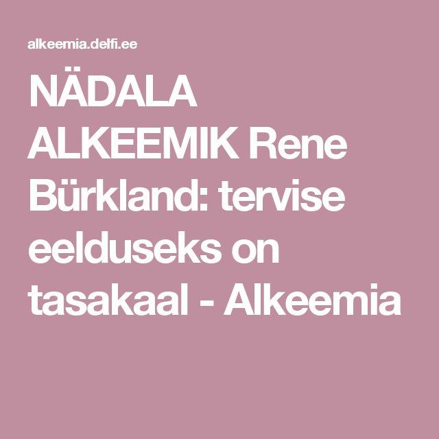 NÄDALA ALKEEMIK Rene Bürkland: tervise eelduseks on tasakaal  - Alkeemia