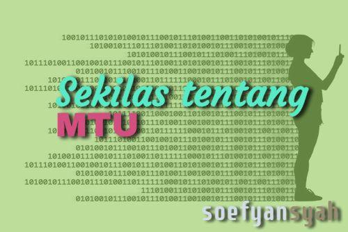 Sekilas tentang MTU dan Pengertian MTU