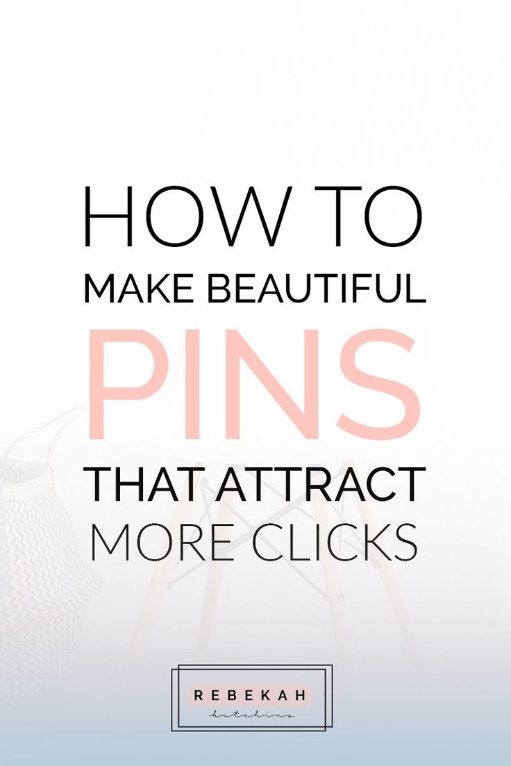 How To Make Beautiful Pins: Are you a blogger or freelancer promoting your content on #Pinterest? Learn how to make beautiful pins that bring in new readers & more clicks! // Rebekah Hutchins -- #socialmedia