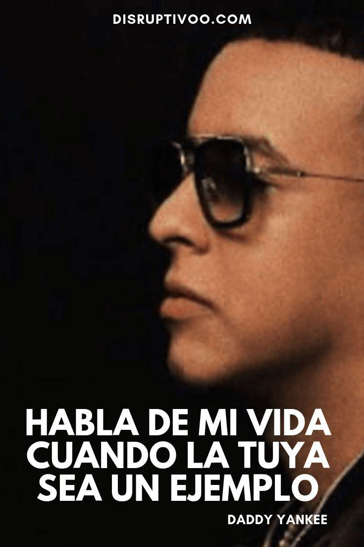 70 Frases Inspiradoras De Daddy Yankee Que Te Cambiarán La