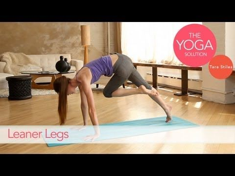 Moves for Leaner Legs | The Yoga Solution With Tara Stiles #yoga #video    http://www.livestrong.com/original-videos/7WZm7rzljvs-yoga-solution-tara-stiles-moves-leaner-legs/