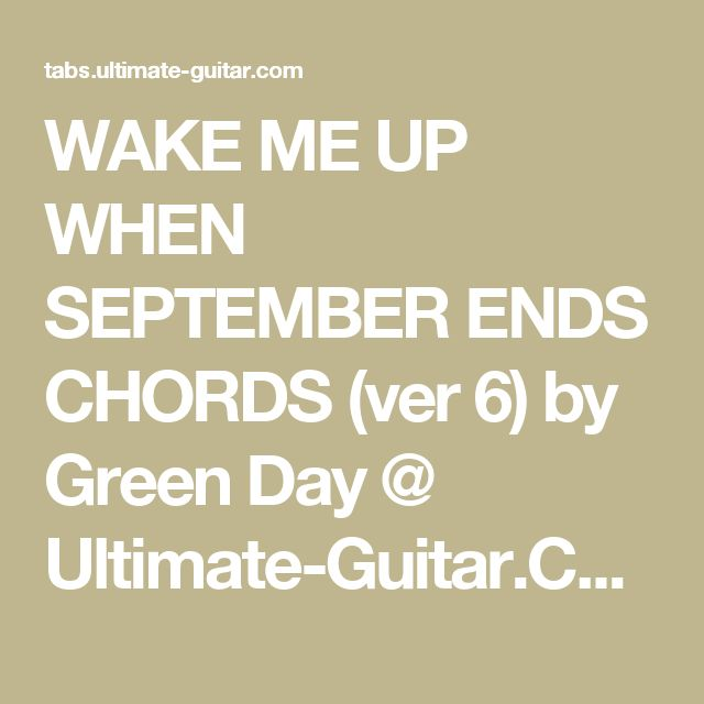 WAKE ME UP WHEN SEPTEMBER ENDS CHORDS (ver 6) by Green Day @ Ultimate-Guitar.Com