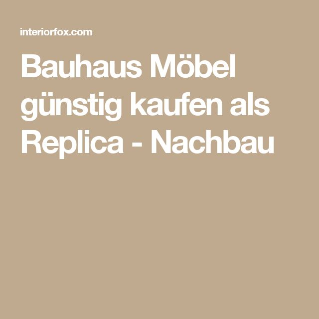Bauhaus Möbel günstig kaufen als Replica - Nachbau