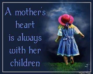 All of her children....Always! No matter how far away, no matter how much time has passed, no matter what!