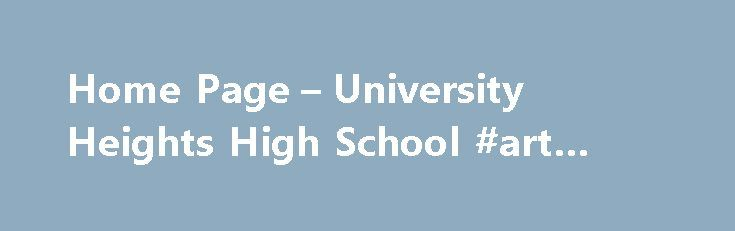 Home Page – University Heights High School #art #schoo http://sudan.remmont.com/home-page-university-heights-high-school-art-schoo/  # University Heights High School Announcements Kids Comic Con at BCC It's time for you to dust of your crime fighters cape and squeeze yourself into those spandex superhero tights and then join us on Saturday April 22, 2017 for the 11th Annual Kids' Comic Con at BCC. All aspiring caped crusaders will converge at Bronx Community College's Colston Hall. The FREE…