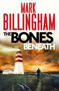 Mark Billingham 'The Bones Beneath' (Hardback)