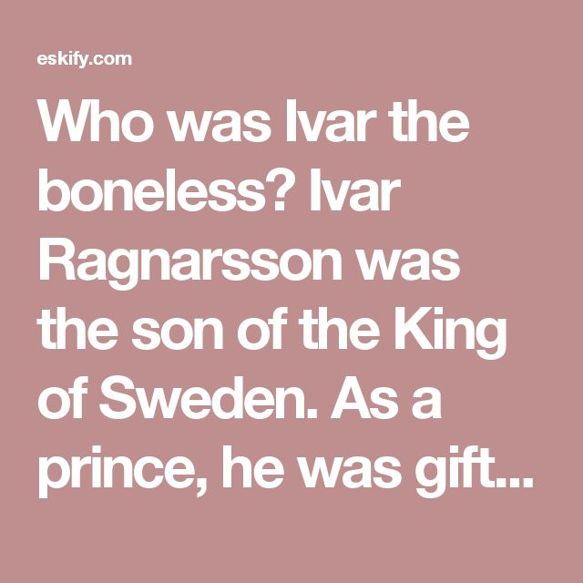 Who was Ivar the boneless? Ivar Ragnarsson was the son of the King of Sweden. As a prince, he was gifted with military leadership. He gained a reputation as a fearless commander of some of the most successful Viking armies of the Viking age. He is now better known by his nickname: Ivar the Boneless – a name that we can't be sure of how he gained. There are a number of interpretations of it's meaning. The Name Of Ivar The Boneless  His name written in 15th century text Historians have long…