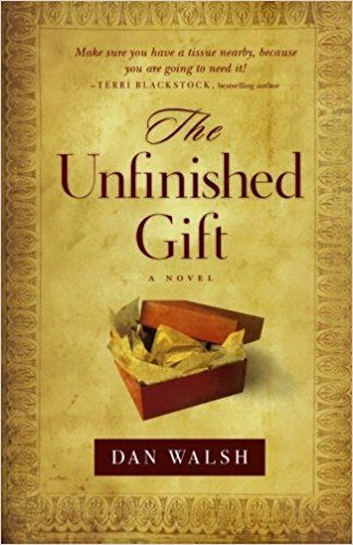 The Unfinished Gift: A Novel (The Homefront Series): Dan Walsh: 9780800719593: Amazon.com: Books