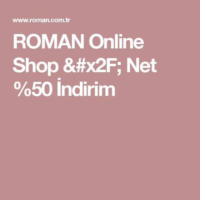 ROMAN Online Shop / Net %50 İndirim