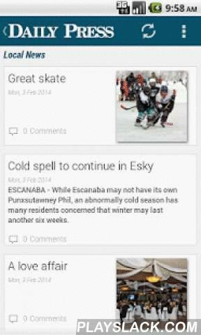 Escanaba Daily Press  Android App - playslack.com ,  Local News from The Daily Press, the best source for local and national news, sports, and features in the Escanaba area. The Daily Press serves the city Escanaba, Delta County and the South-Central Upper Peninsula of Michigan.- Breaking News Alerts - Local News - Local Sports - Polls - Full Article Search - Local Garage Sales and Directions