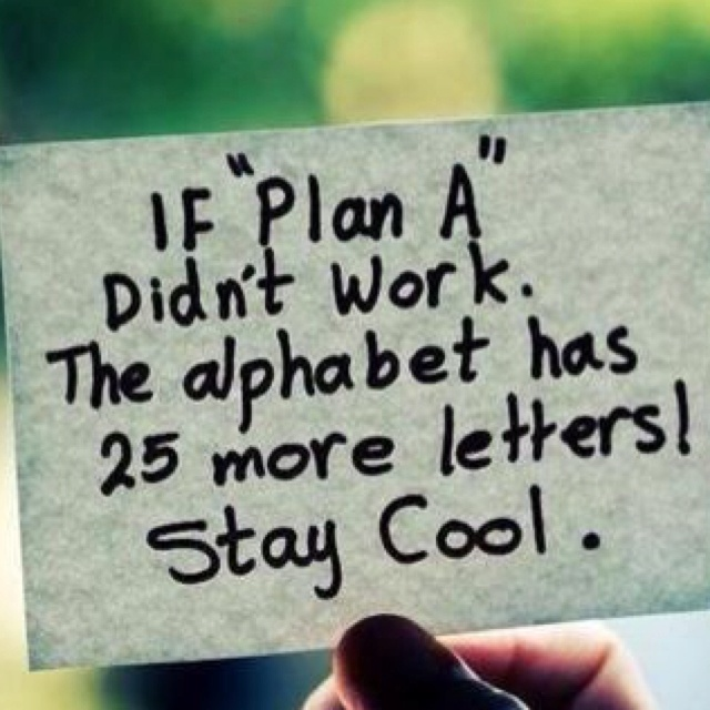 If plan A fails... #quotes #inspiration