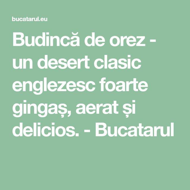 Budincă de orez - un desert clasic englezesc foarte gingaș, aerat și delicios. - Bucatarul