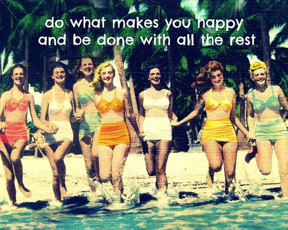 """Vintage Beach: """"Do What Makes You Happy and Be Done with the Rest"""" - AMEN to that<3 Av."""