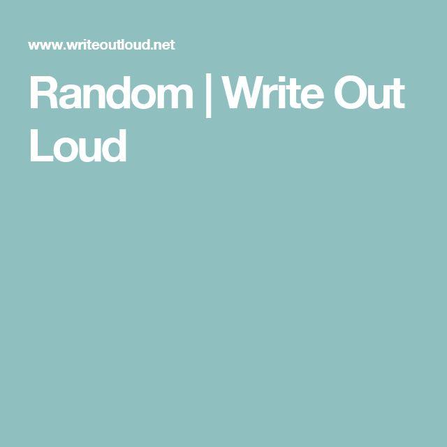 Random | Write Out Loud