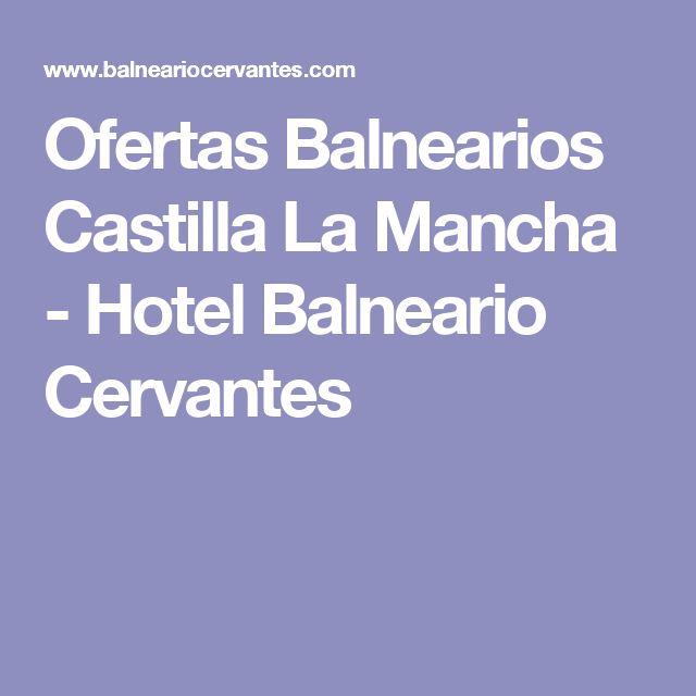 Ofertas Balnearios Castilla La Mancha - Hotel Balneario Cervantes