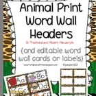 These word wall headers will fit wonderfully into your animal print themed classroom!   They come in traditional or modern manuscript.  There is al...